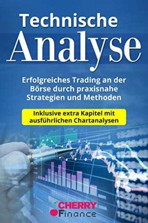 Technische Analyse - Erfolgreiches Trading an der Börse
